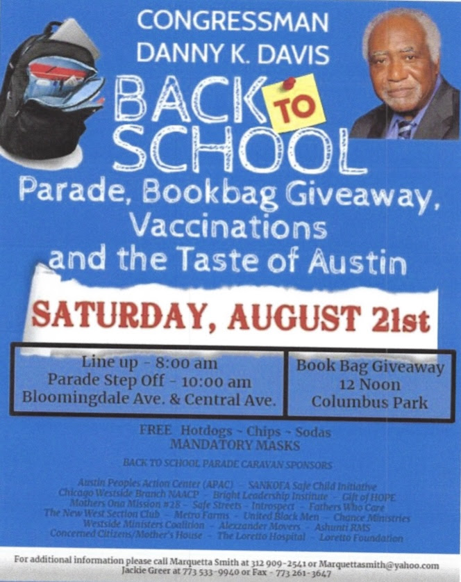 Congressman Danny Davis' annual back-to-school event starts with a parade 10 a.m. Aug. 21 starting at Bloomingdale and Central avenues, followed by a book bag giveaway at noon at Columbus Park